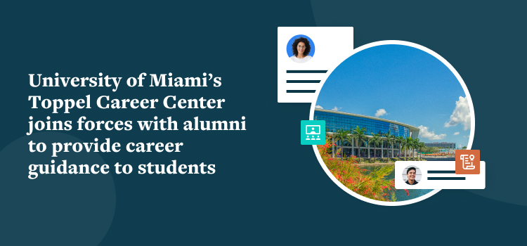 University of Miami's Toppel Career Center joins forces with alumni to provide career guidance to students