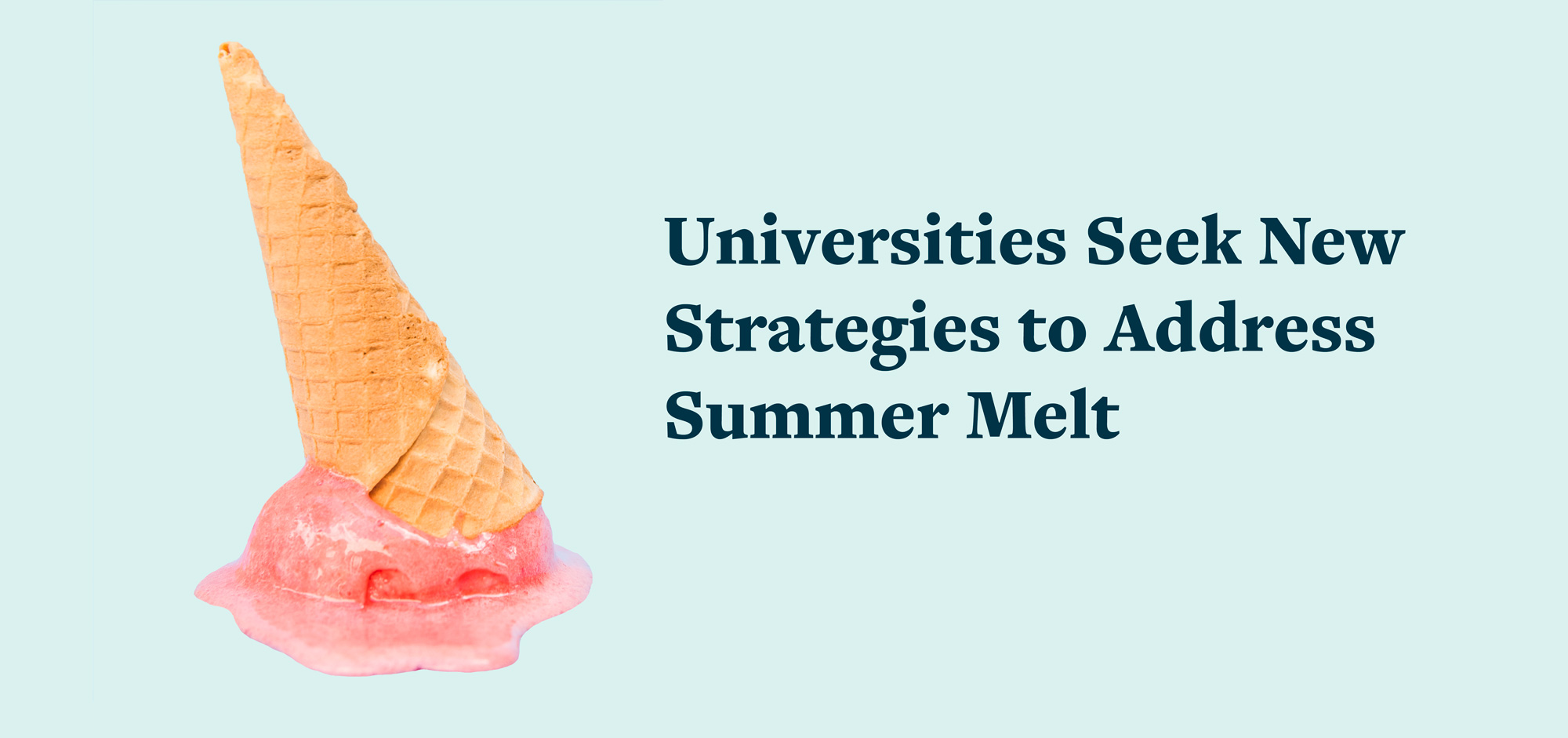 Universities Seek New Strategies to Address Summer Melt